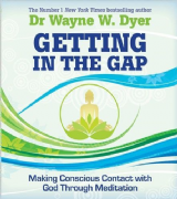 Getting in the Gap - Dr Wayne Dyer